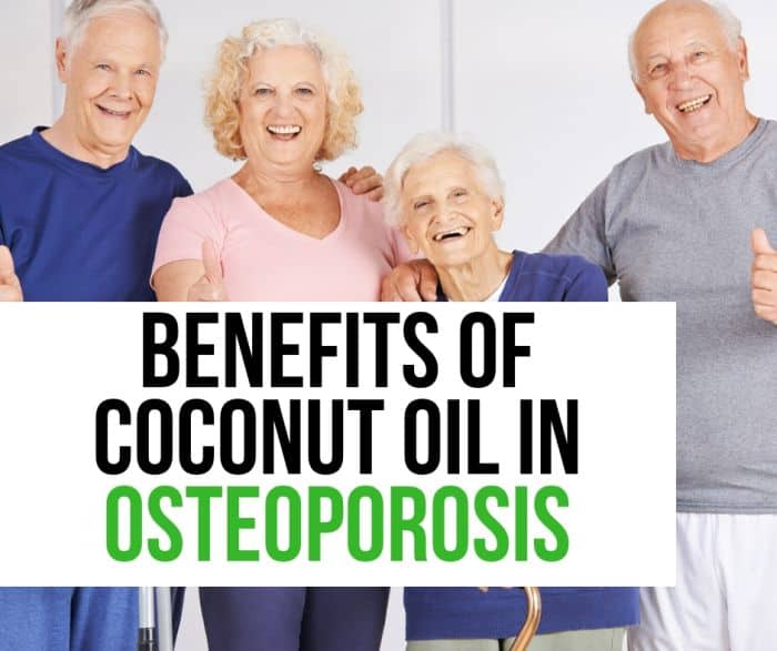 Benefits Of Coconut Oil In Osteoporosis